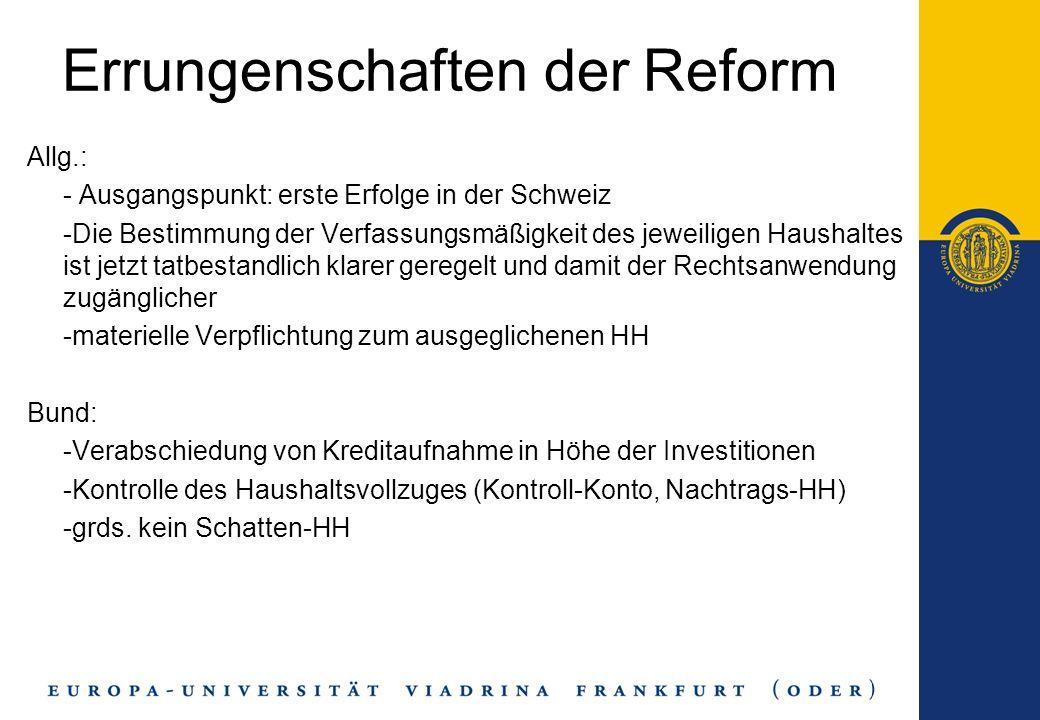 Errungenschaften der Reform Allg.: - Ausgangspunkt: erste Erfolge in der Schweiz -Die Bestimmung der Verfassungsmäßigkeit des jeweiligen Haushaltes is