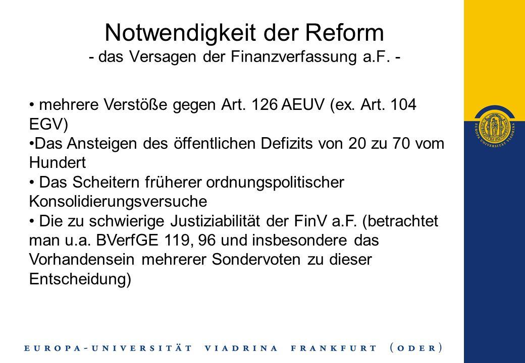Notwendigkeit der Reform - das Versagen der Finanzverfassung a.F. - mehrere Verstöße gegen Art. 126 AEUV (ex. Art. 104 EGV) Das Ansteigen des öffentli