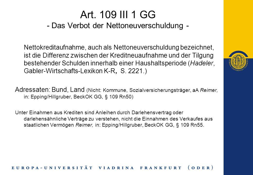 Art. 109 III 1 GG - Das Verbot der Nettoneuverschuldung - Nettokreditaufnahme, auch als Nettoneuverschuldung bezeichnet, ist die Differenz zwischen de