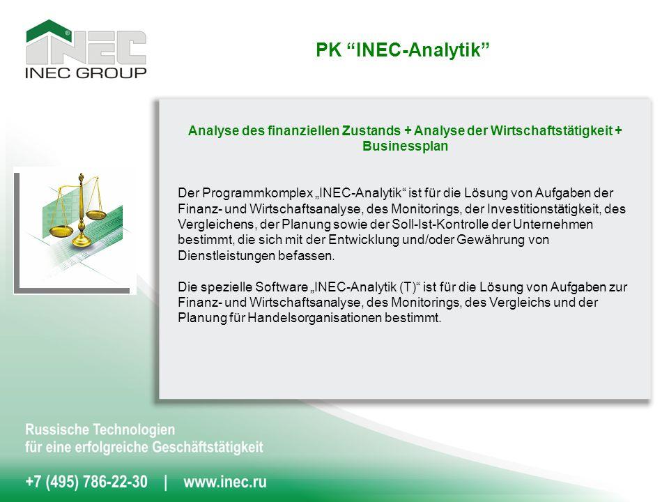 PK INEC-Analytik Analyse des finanziellen Zustands + Analyse der Wirtschaftstätigkeit + Businessplan Der Programmkomplex INEC-Analytik ist für die Lösung von Aufgaben der Finanz- und Wirtschaftsanalyse, des Monitorings, der Investitionstätigkeit, des Vergleichens, der Planung sowie der Soll-Ist-Kontrolle der Unternehmen bestimmt, die sich mit der Entwicklung und/oder Gewährung von Dienstleistungen befassen.