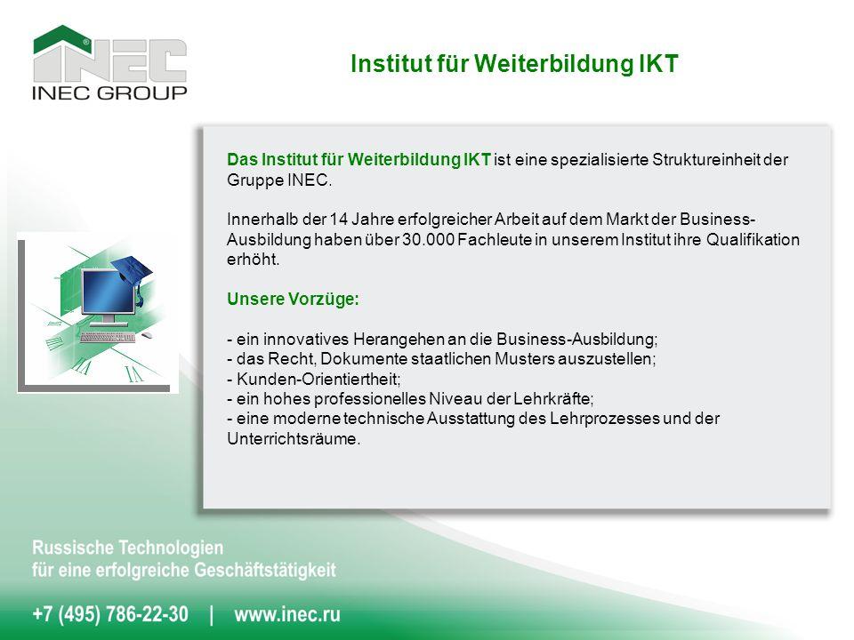 Institut für Weiterbildung IKT Das Institut für Weiterbildung IKT ist eine spezialisierte Struktureinheit der Gruppe INEC.