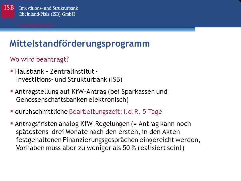 Wo wird beantragt? Hausbank – Zentralinstitut – Investitions- und Strukturbank (ISB) Antragstellung auf KfW-Antrag (bei Sparkassen und Genossenschafts