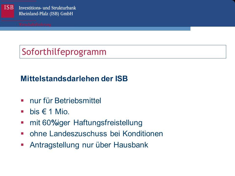 Soforthilfeprogramm Mittelstandsdarlehen der ISB nur für Betriebsmittel bis 1 Mio. mit 60%iger Haftungsfreistellung ohne Landeszuschuss bei Konditione