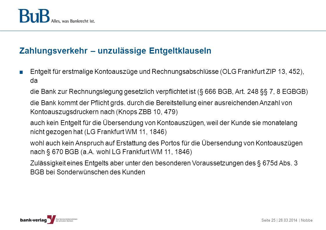 Seite 25 | 28.03.2014 | Nobbe Zahlungsverkehr – unzulässige Entgeltklauseln Entgelt für erstmalige Kontoauszüge und Rechnungsabschlüsse (OLG Frankfurt