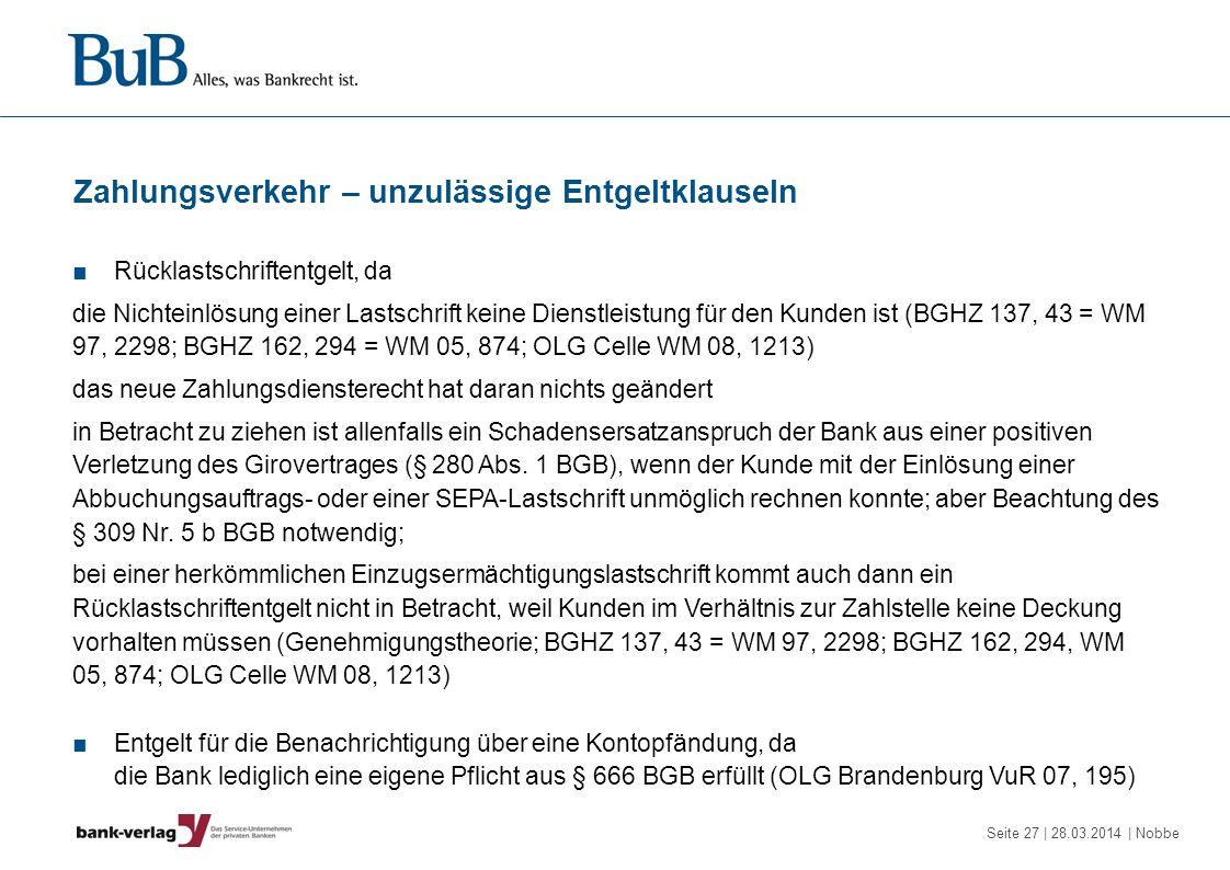 Seite 27 | 28.03.2014 | Nobbe Zahlungsverkehr – unzulässige Entgeltklauseln Rücklastschriftentgelt, da die Nichteinlösung einer Lastschrift keine Dien