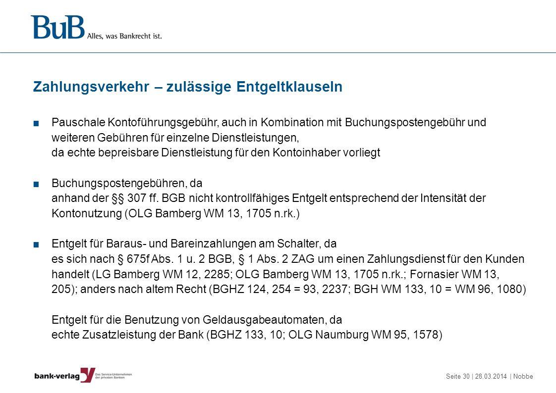 Seite 30 | 28.03.2014 | Nobbe Zahlungsverkehr – zulässige Entgeltklauseln Pauschale Kontoführungsgebühr, auch in Kombination mit Buchungspostengebühr
