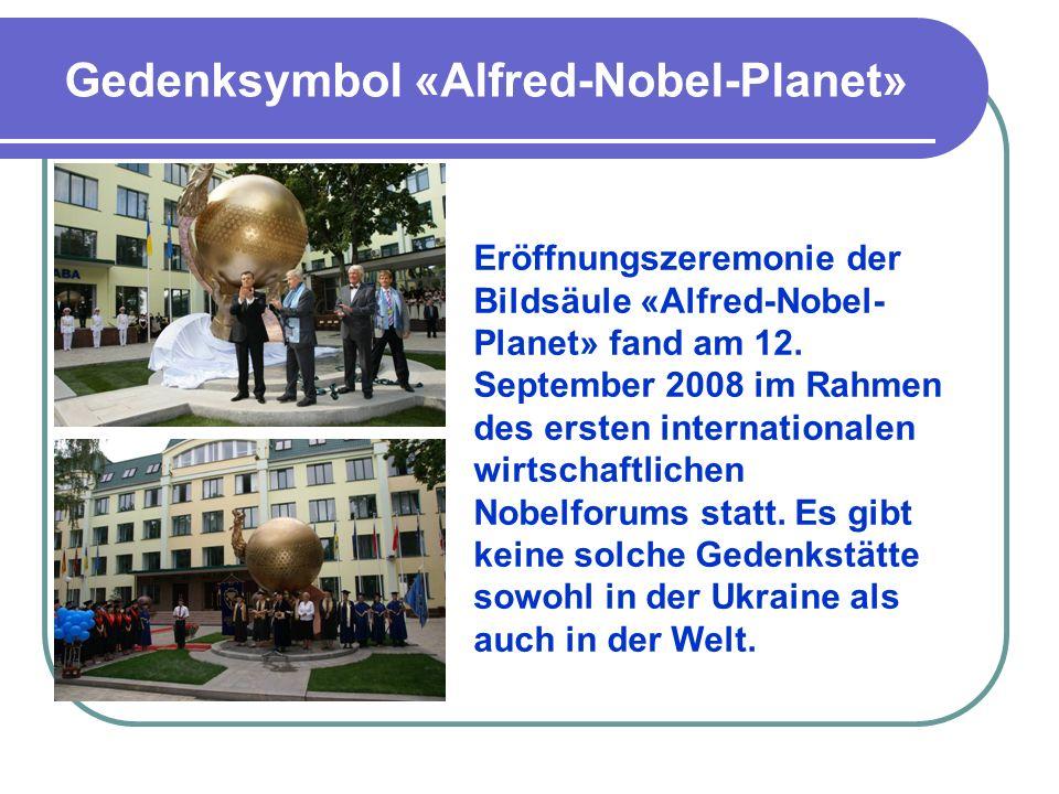 Gedenksymbol «Alfred-Nobel-Planet» Eröffnungszeremonie der Bildsäule «Alfred-Nobel- Planet» fand am 12. September 2008 im Rahmen des ersten internatio