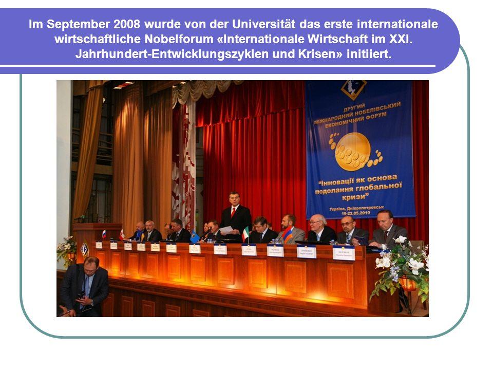 Im September 2008 wurde von der Universität das erste internationale wirtschaftliche Nobelforum «Internationale Wirtschaft im XXI. Jahrhundert-Entwick