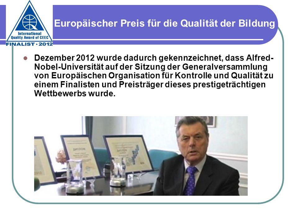 Dezember 2012 wurde dadurch gekennzeichnet, dass Alfred- Nobel-Universität auf der Sitzung der Generalversammlung von Europäischen Organisation für Ko