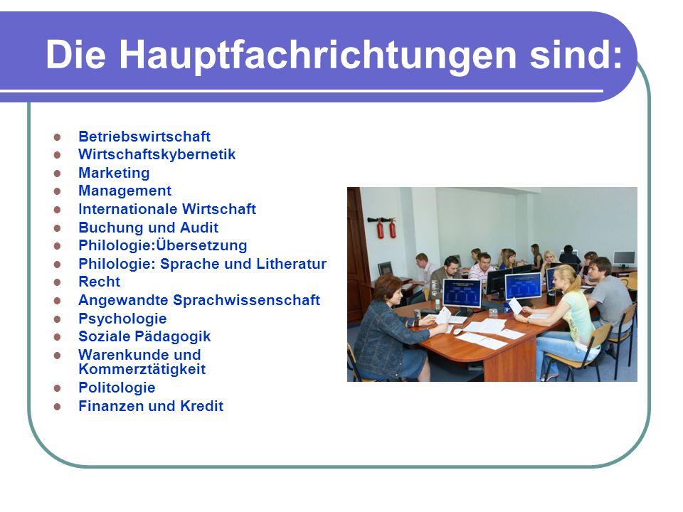 Die Hauptfachrichtungen sind: Betriebswirtschaft Wirtschaftskybernetik Marketing Management Internationale Wirtschaft Buchung und Audit Philologie:Übe