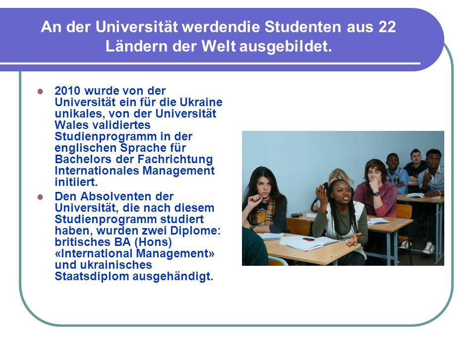 An der Universität werdendie Studenten aus 22 Ländern der Welt ausgebildet. 2010 wurde von der Universität ein für die Ukraine unikales, von der Unive
