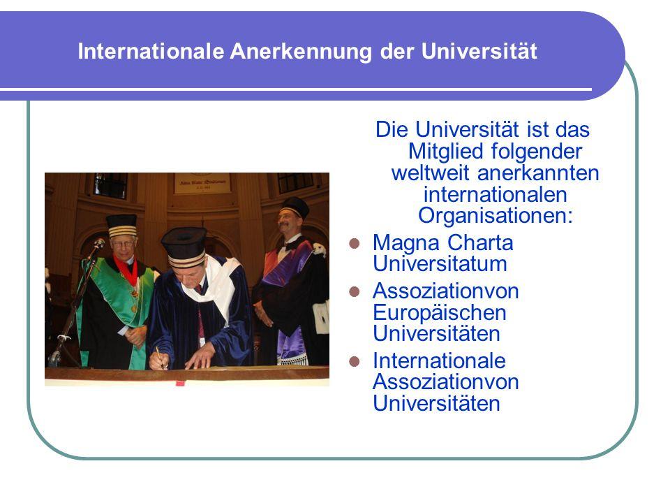 Internationale Anerkennung der Universität Die Universität ist das Mitglied folgender weltweit anerkannten internationalen Organisationen: Magna Chart