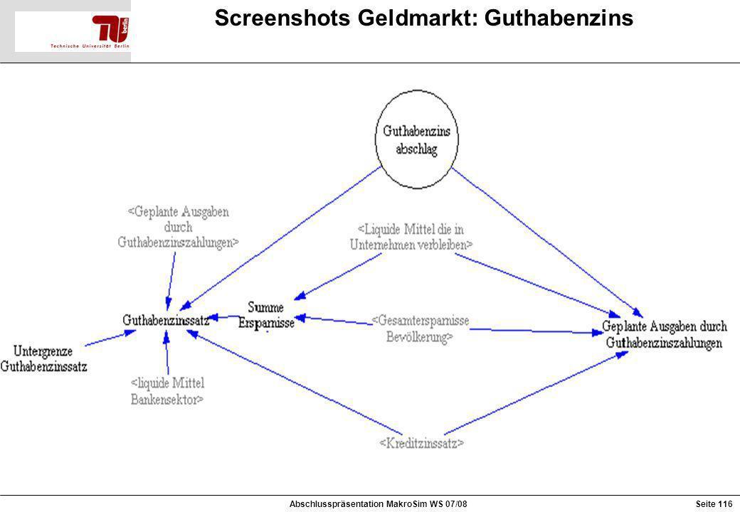 Screenshots Geldmarkt: Guthabenzins Abschlusspräsentation MakroSim WS 07/08Seite 116