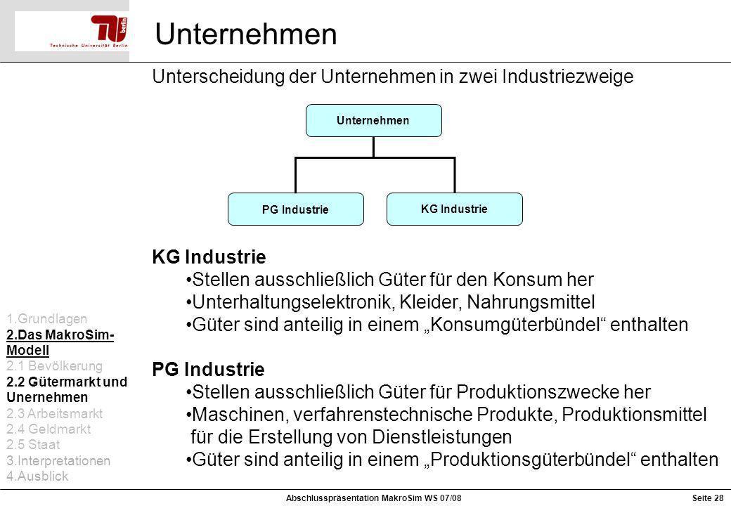Unternehmen Unterscheidung der Unternehmen in zwei Industriezweige Unternehmen KG Industrie PG Industrie KG Industrie Stellen ausschließlich Güter für