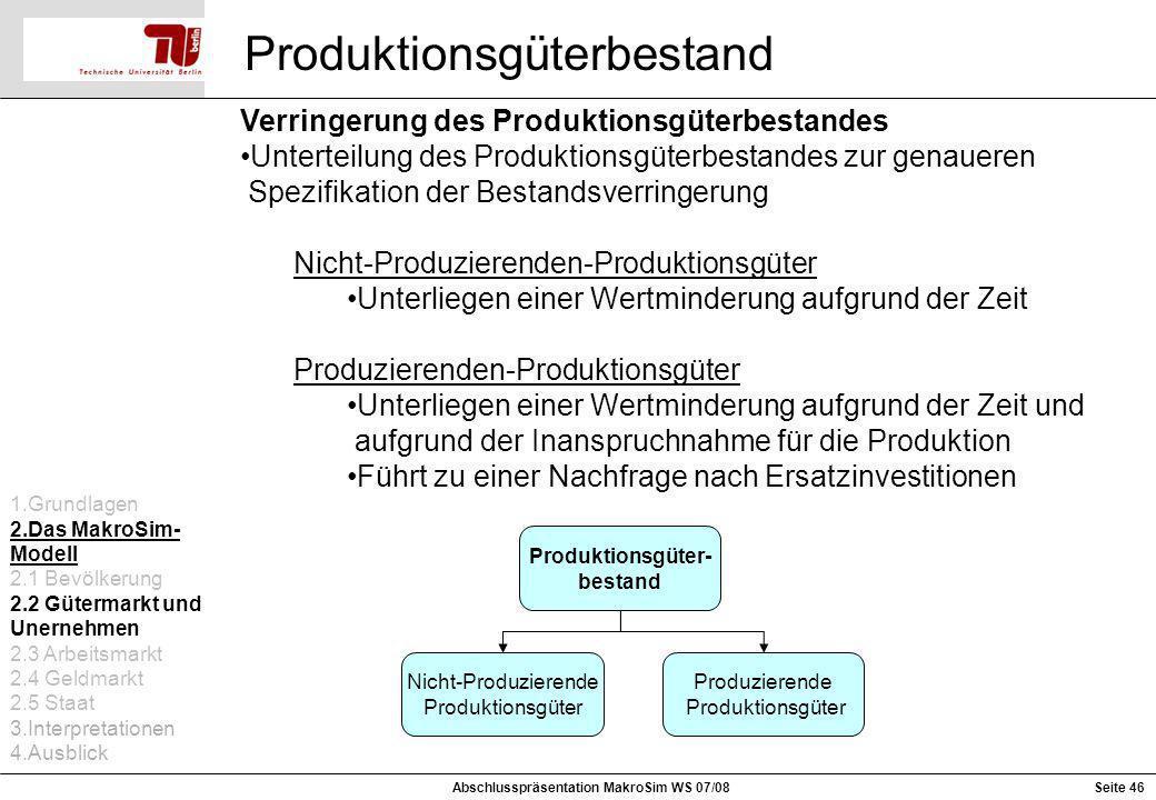 Produktionsgüterbestand Verringerung des Produktionsgüterbestandes Unterteilung des Produktionsgüterbestandes zur genaueren Spezifikation der Bestands