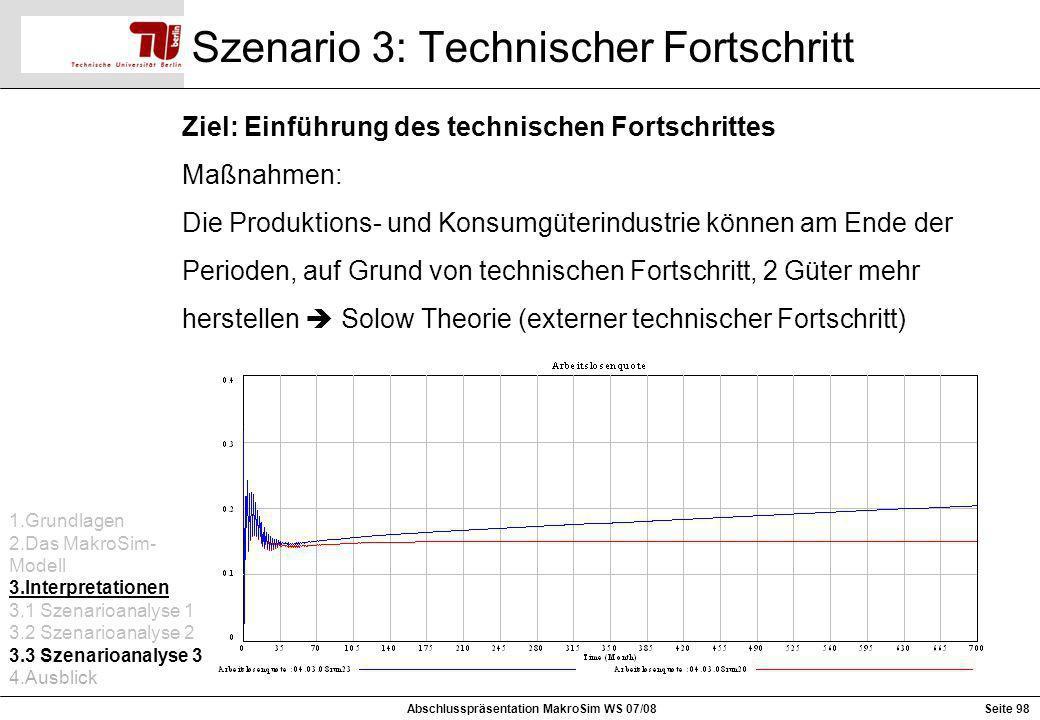 Szenario 3: Technischer Fortschritt Ziel: Einführung des technischen Fortschrittes Maßnahmen: Die Produktions- und Konsumgüterindustrie können am Ende