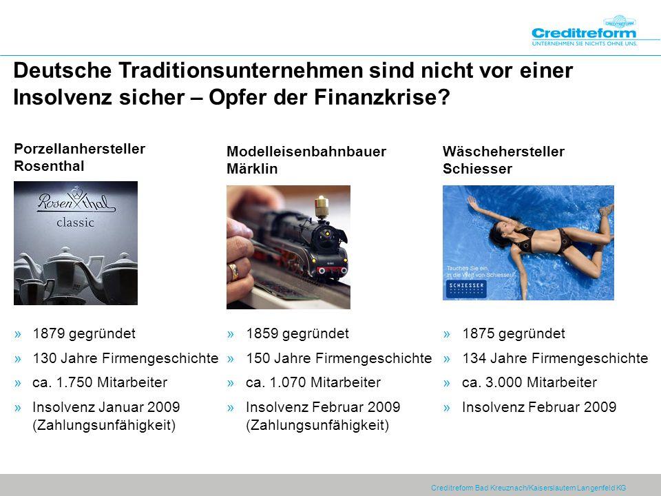 Creditreform Bad Kreuznach/Kaiserslautern Langenfeld KG Deutsche Traditionsunternehmen sind nicht vor einer Insolvenz sicher – Opfer der Finanzkrise?
