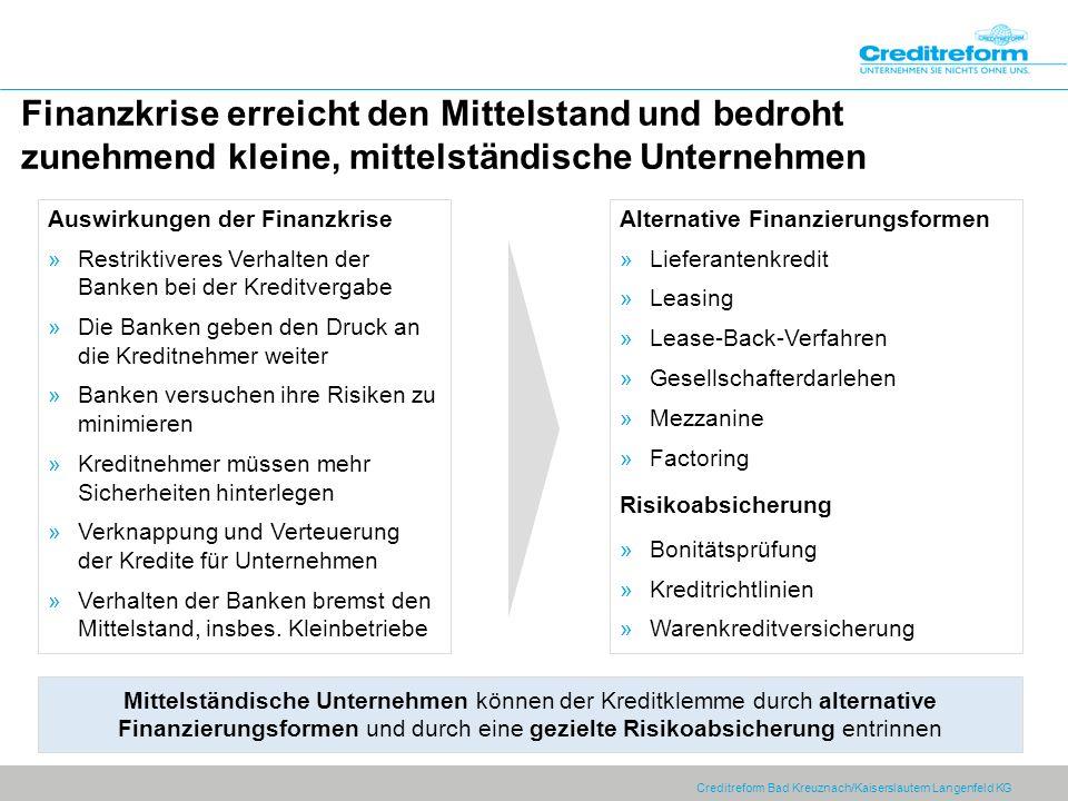 Creditreform Bad Kreuznach/Kaiserslautern Langenfeld KG Finanzkrise erreicht den Mittelstand und bedroht zunehmend kleine, mittelständische Unternehme