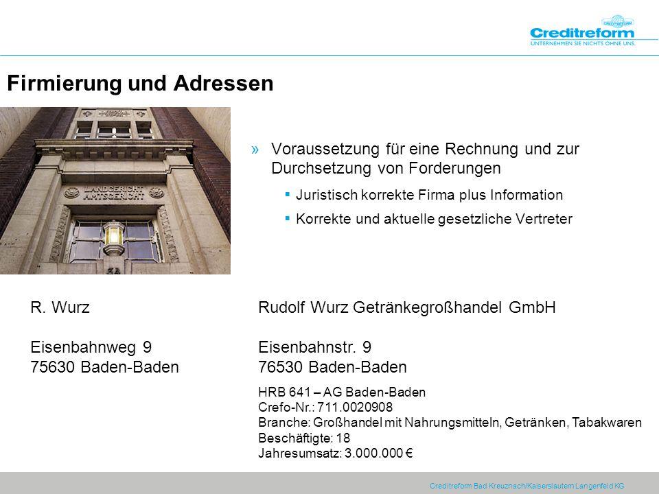 Creditreform Bad Kreuznach/Kaiserslautern Langenfeld KG Firmierung und Adressen R. Wurz Eisenbahnweg 9 75630 Baden-Baden Rudolf Wurz Getränkegroßhande