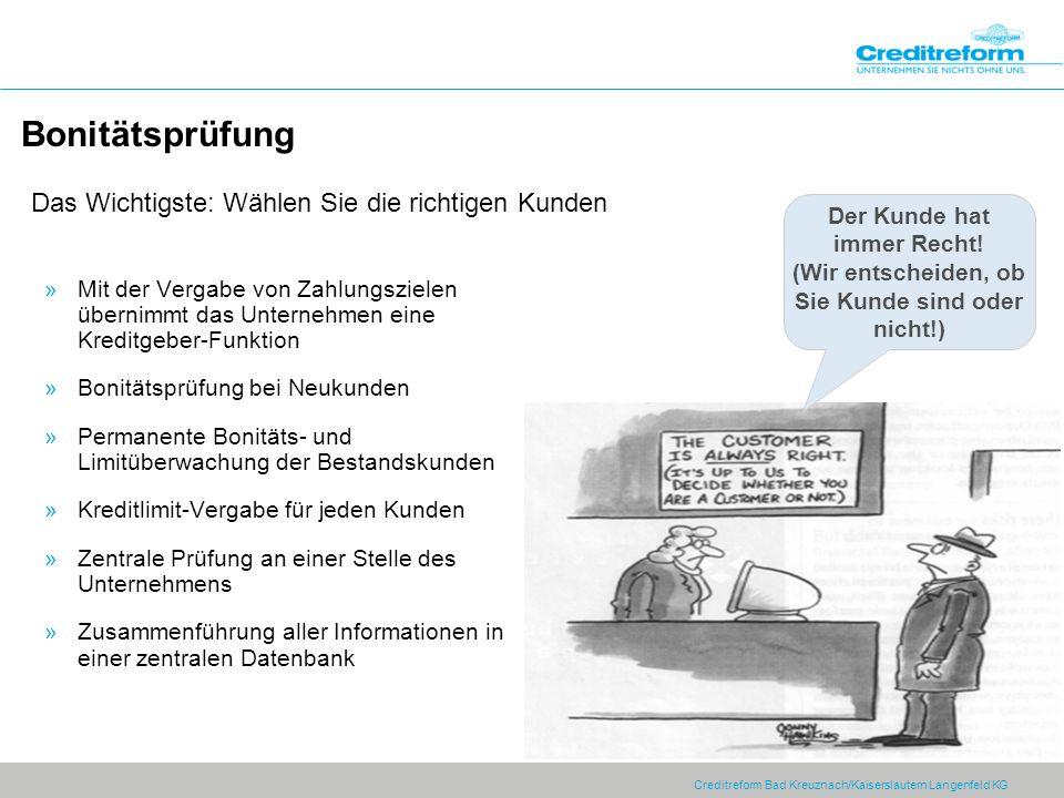 Creditreform Bad Kreuznach/Kaiserslautern Langenfeld KG Bonitätsprüfung »Mit der Vergabe von Zahlungszielen übernimmt das Unternehmen eine Kreditgeber