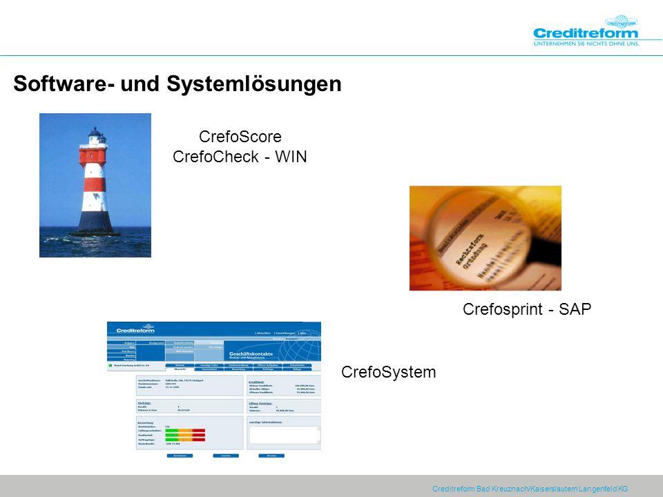 Creditreform Bad Kreuznach/Kaiserslautern Langenfeld KG Software- und Systemlösungen CrefoScore CrefoCheck - WIN Crefosprint - SAP CrefoSystem