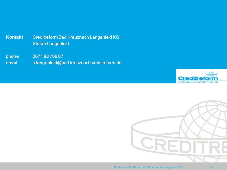 Creditreform Bad Kreuznach//Kaiserslautern Langenfeld KG 73 KontaktCreditreform Bad Kreuznach Langenfeld KG Stefan Langenfeld phone0671 88 789 87 emails.langenfeld@bad-kreuznach.creditreform.de