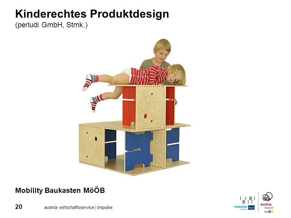 20 austria wirtschaftsservice | impulse Kinderechtes Produktdesign (perludi GmbH, Stmk.) Mobility Baukasten MöÖB