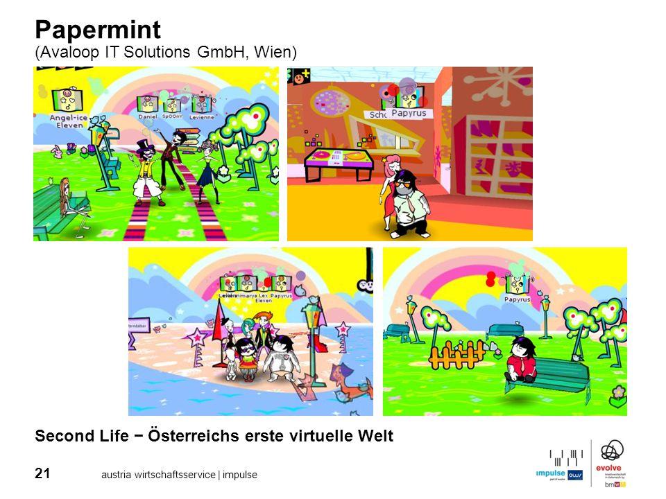 21 austria wirtschaftsservice | impulse Papermint (Avaloop IT Solutions GmbH, Wien) Second Life Österreichs erste virtuelle Welt