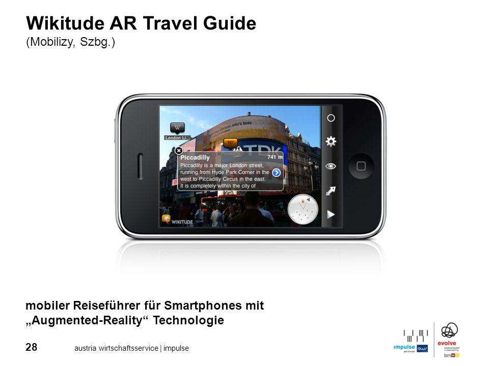 28 austria wirtschaftsservice | impulse Wikitude AR Travel Guide (Mobilizy, Szbg.) mobiler Reiseführer für Smartphones mit Augmented-Reality Technolog