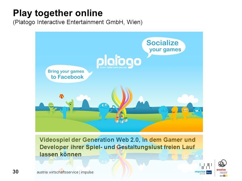 30 austria wirtschaftsservice | impulse Play together online (Platogo Interactive Entertainment GmbH, Wien) Videospiel der Generation Web 2.0, in dem