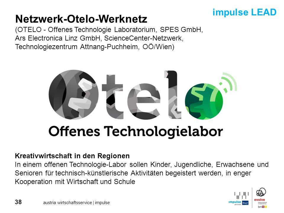 38 austria wirtschaftsservice | impulse Netzwerk-Otelo-Werknetz (OTELO - Offenes Technologie Laboratorium, SPES GmbH, Ars Electronica Linz GmbH, Scien