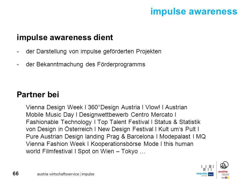 66 austria wirtschaftsservice | impulse impulse awareness dient -der Darstellung von impulse geförderten Projekten -der Bekanntmachung des Förderprogr