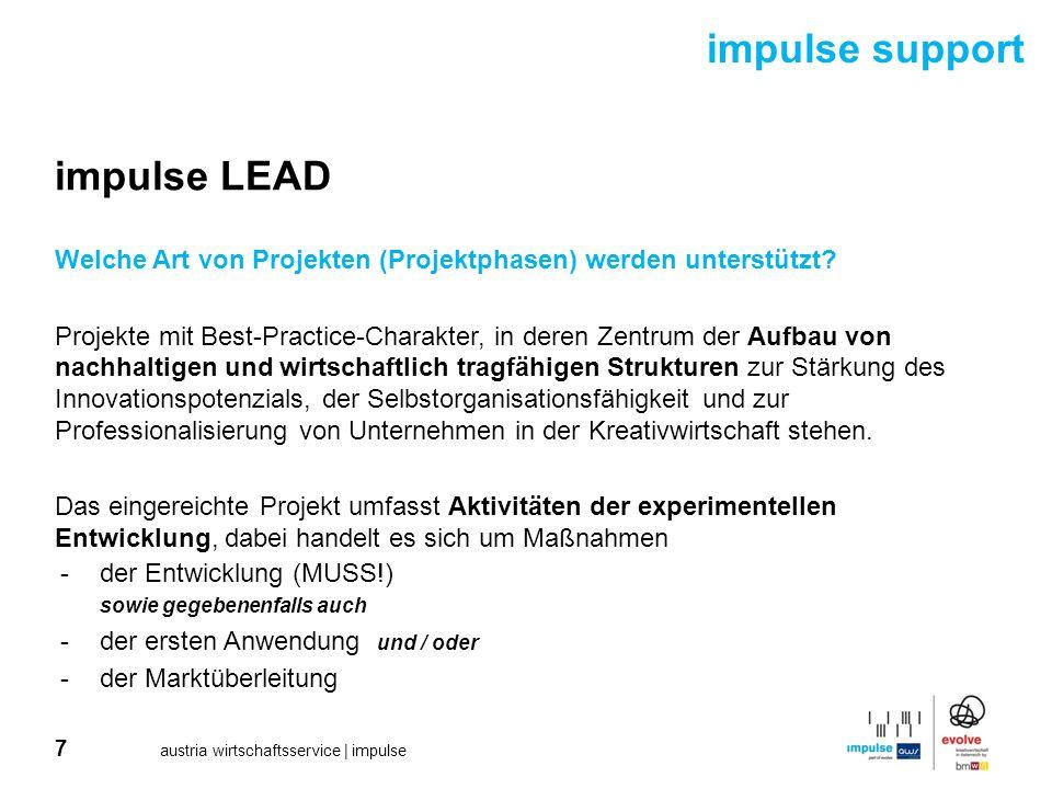 7 austria wirtschaftsservice | impulse impulse support impulse LEAD Welche Art von Projekten (Projektphasen) werden unterstützt? Projekte mit Best-Pra