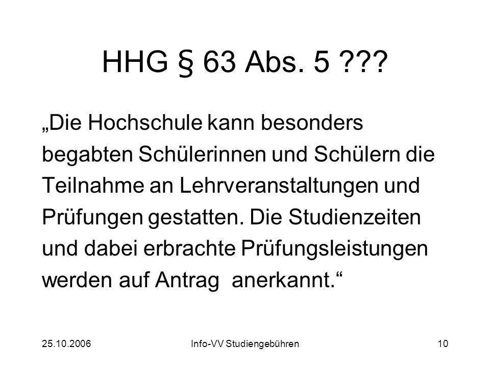 25.10.2006Info-VV Studiengebühren10 HHG § 63 Abs. 5 .