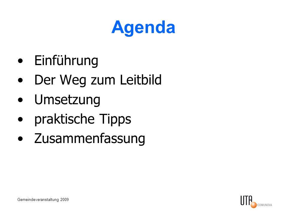 Gemeindeveranstaltung 2009 Agenda Einführung Der Weg zum Leitbild Umsetzung praktische Tipps Zusammenfassung