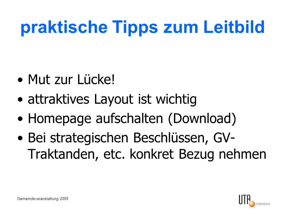 Gemeindeveranstaltung 2009 praktische Tipps zum Leitbild Mut zur Lücke! attraktives Layout ist wichtig Homepage aufschalten (Download) Bei strategisch
