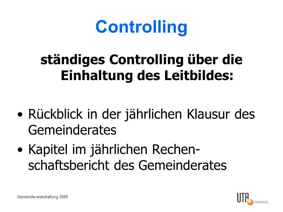 Gemeindeveranstaltung 2009 Controlling ständiges Controlling über die Einhaltung des Leitbildes: Rückblick in der jährlichen Klausur des Gemeinderates