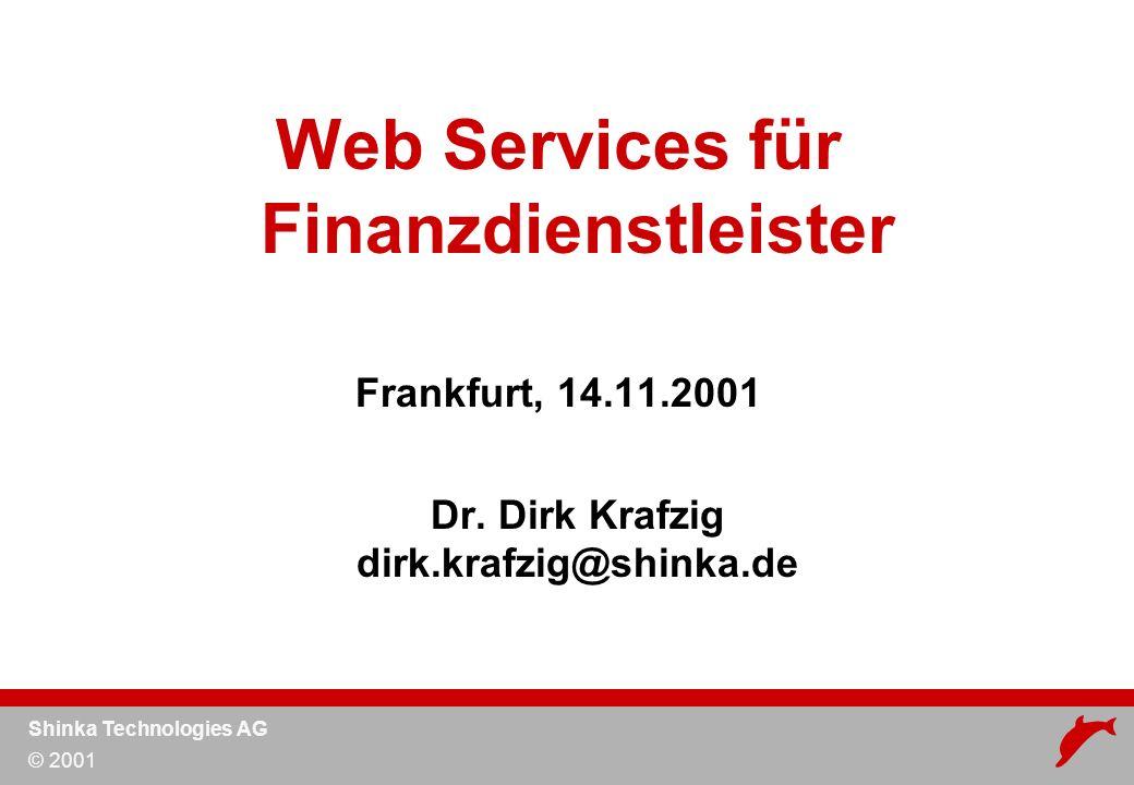 Shinka Technologies AG © 2001 Shinka Technologies Gründung in Berlin, 1999 Mitarbeiter: 50 im 3.