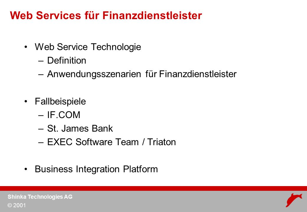 Shinka Technologies AG © 2001 Web Services Technologie