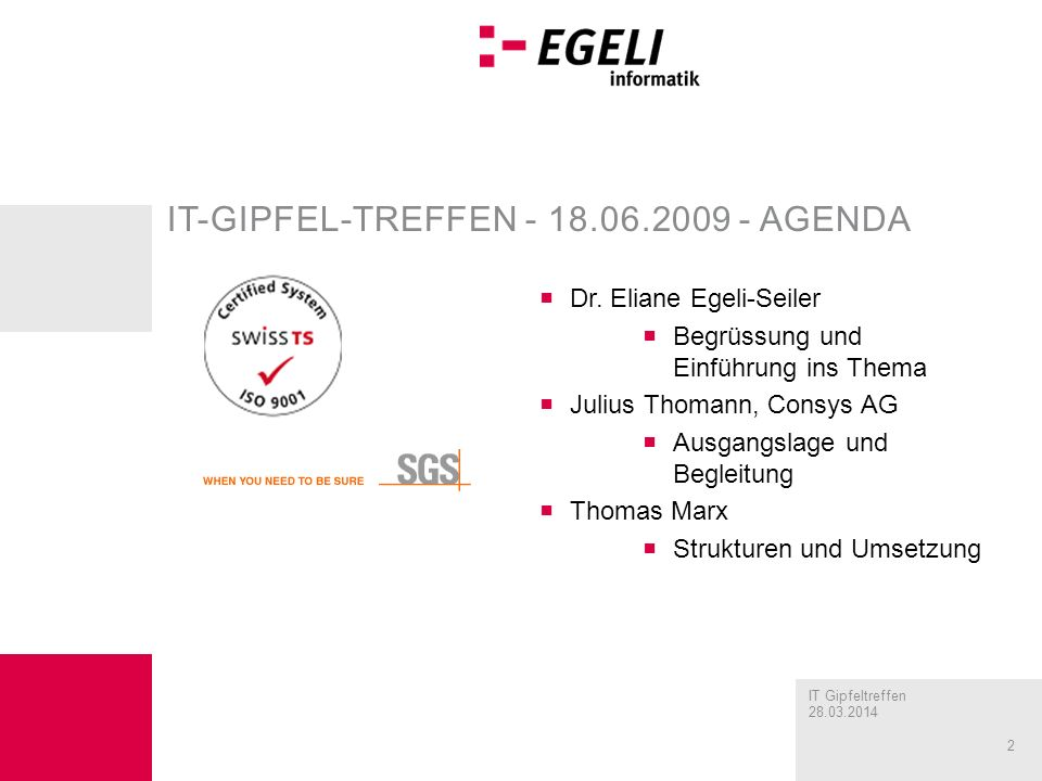 IT Gipfeltreffen 28.03.2014 2 IT-GIPFEL-TREFFEN - 18.06.2009 - AGENDA Dr.