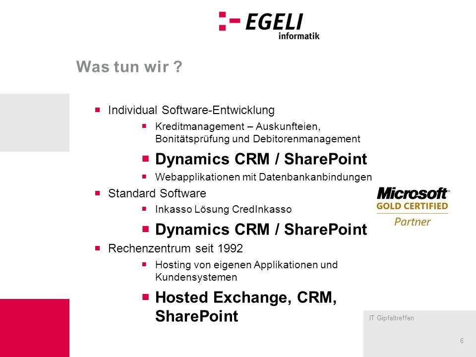 IT Gipfeltreffen 6 Was tun wir ? Individual Software-Entwicklung Kreditmanagement – Auskunfteien, Bonitätsprüfung und Debitorenmanagement Dynamics CRM