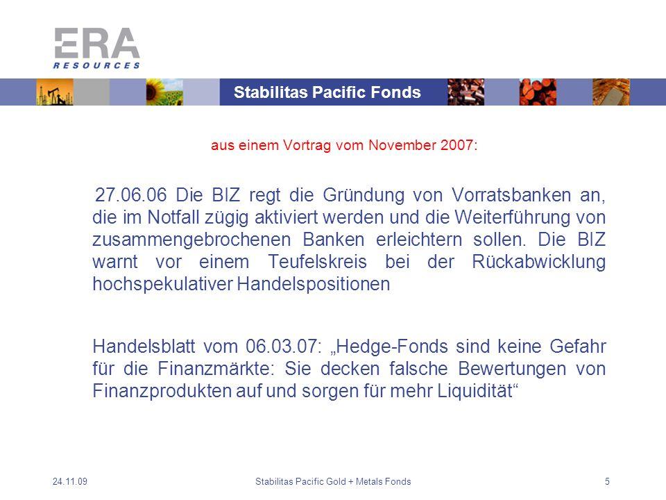 24.11.09Stabilitas Pacific Gold + Metals Fonds5 aus einem Vortrag vom November 2007: 27.06.06 Die BIZ regt die Gründung von Vorratsbanken an, die im Notfall zügig aktiviert werden und die Weiterführung von zusammengebrochenen Banken erleichtern sollen.