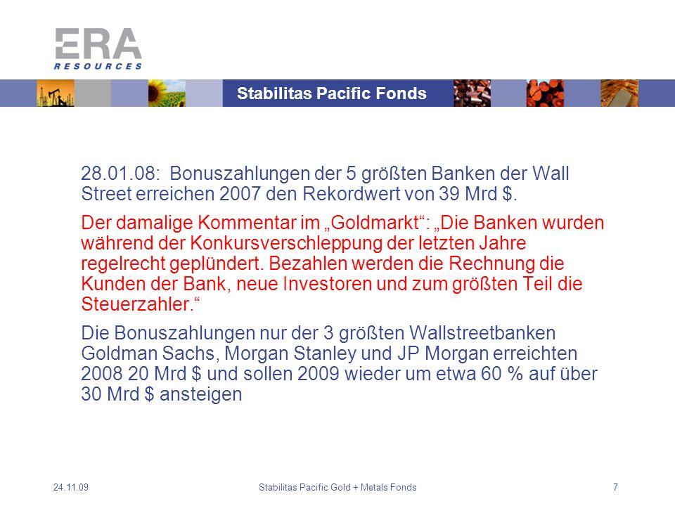 24.11.09Stabilitas Pacific Gold + Metals Fonds7 28.01.08: Bonuszahlungen der 5 größten Banken der Wall Street erreichen 2007 den Rekordwert von 39 Mrd $.