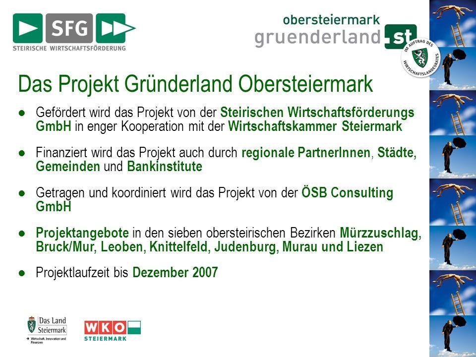Das Projekt Gründerland Obersteiermark Gefördert wird das Projekt von der Steirischen Wirtschaftsförderungs GmbH in enger Kooperation mit der Wirtscha
