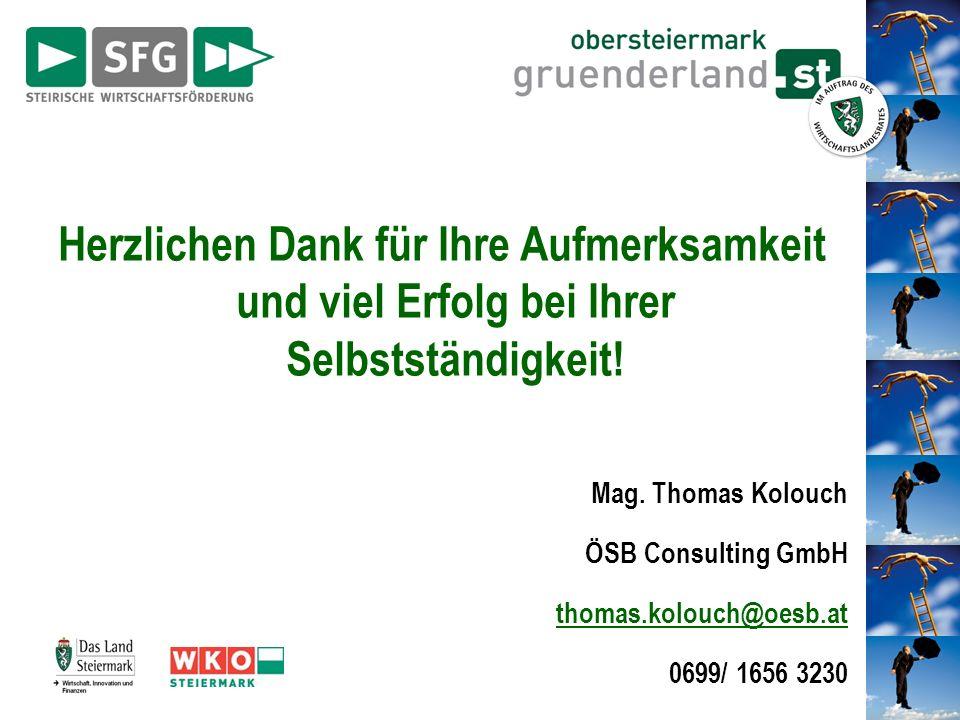 Herzlichen Dank für Ihre Aufmerksamkeit und viel Erfolg bei Ihrer Selbstständigkeit! Mag. Thomas Kolouch ÖSB Consulting GmbH thomas.kolouch@oesb.at 06