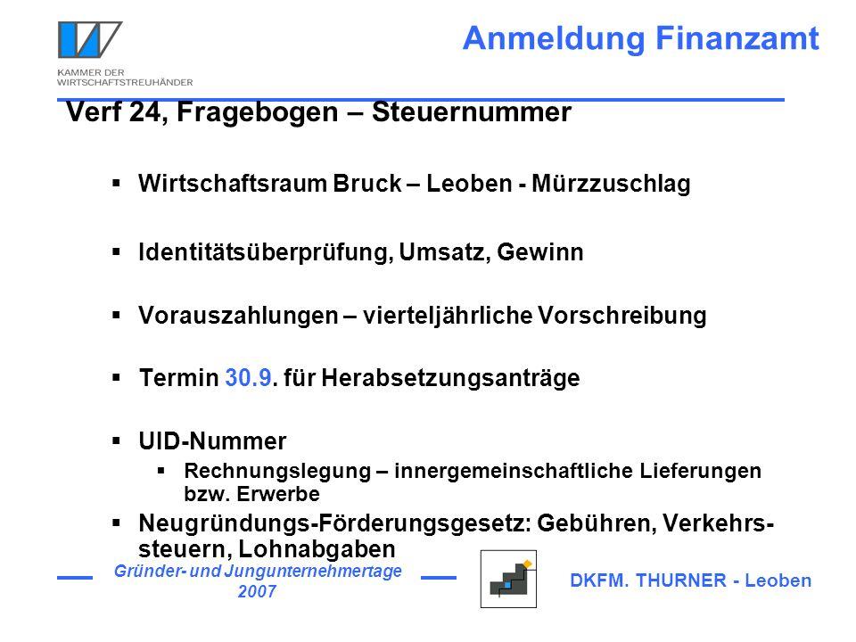 Gründer- und Jungunternehmertage 2007 DKFM. THURNER - Leoben Anmeldung Finanzamt Verf 24, Fragebogen – Steuernummer Wirtschaftsraum Bruck – Leoben - M