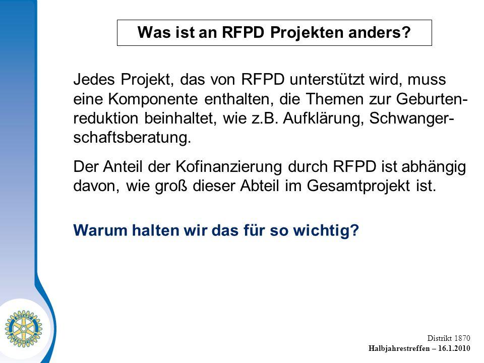 Distrikt 1870 Halbjahrestreffen – 16.1.2010 Was ist an RFPD Projekten anders.