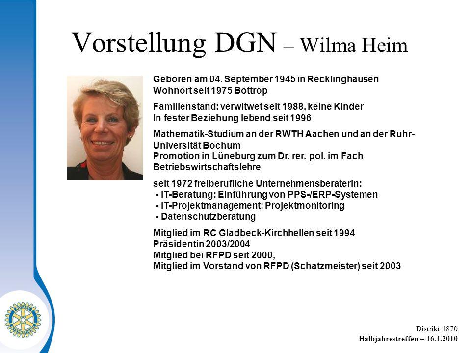 Distrikt 1870 Halbjahrestreffen – 16.1.2010 Vorstellung DGN – Wilma Heim Geboren am 04.