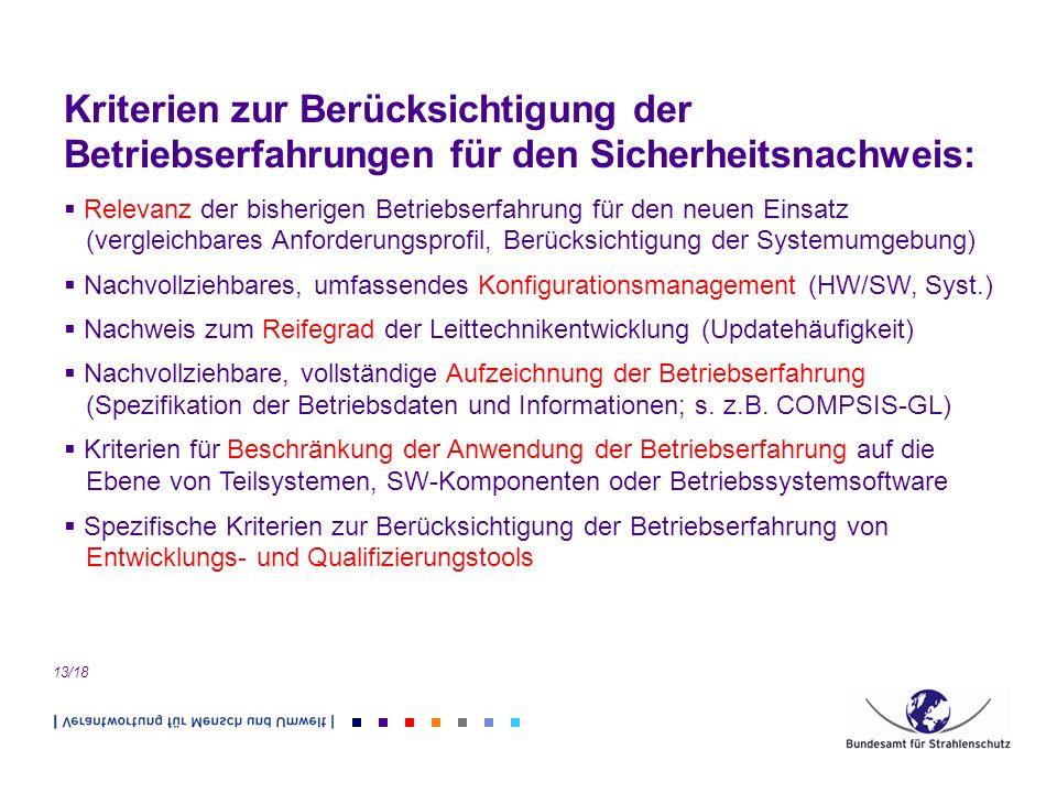 13/18 Kriterien zur Berücksichtigung der Betriebserfahrungen für den Sicherheitsnachweis: Relevanz der bisherigen Betriebserfahrung für den neuen Eins