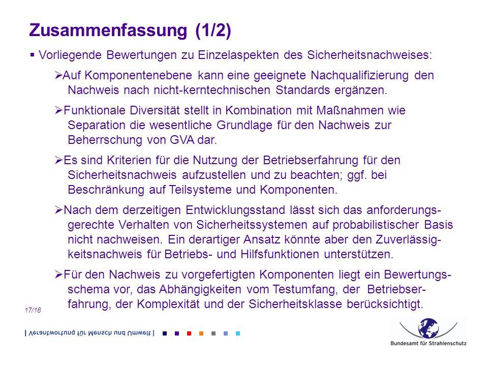 17/18 Zusammenfassung (1/2) Vorliegende Bewertungen zu Einzelaspekten des Sicherheitsnachweises: Auf Komponentenebene kann eine geeignete Nachqualifiz